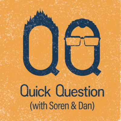 Quick Question with Soren and Daniel:Quick Question with Soren and Daniel