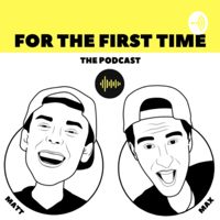 For the First Time podcast