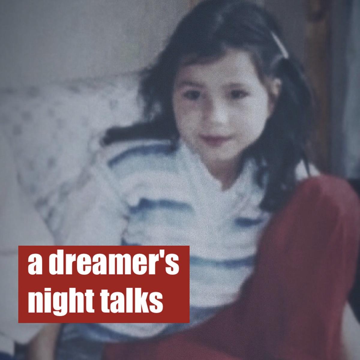 a dreamer's night talks