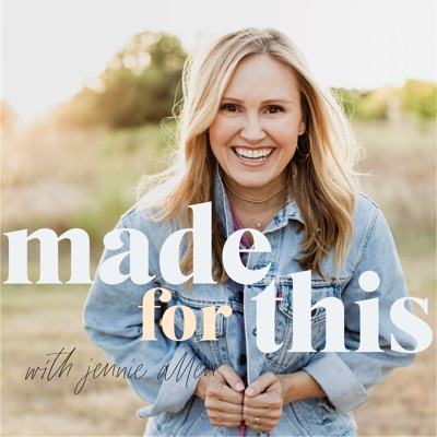 Made For This with Jennie Allen:Jennie Allen