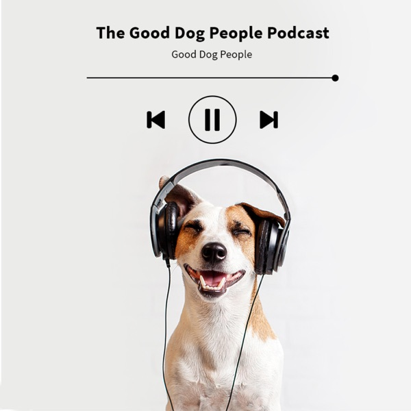 Good Dog People Podcast