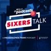 Sixers Talk: A Philadelphia 76ers Podcast artwork