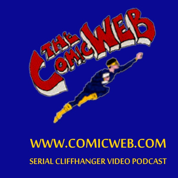 ComicWeb Serial Cliffhanger Theater