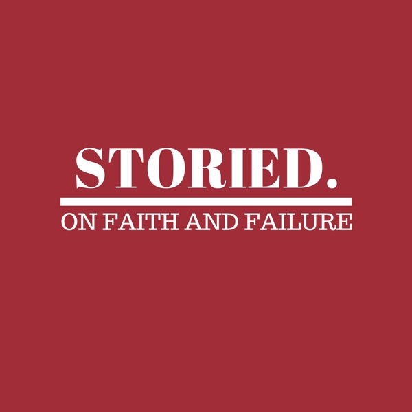 Storied. On Faith and Failure
