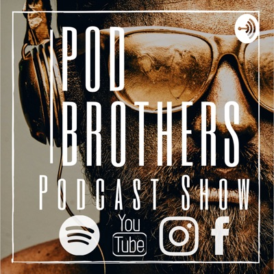 Pod Brothers | Podcast Show