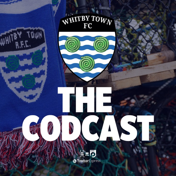 The Codcast - Whitby Town's Official Podcast