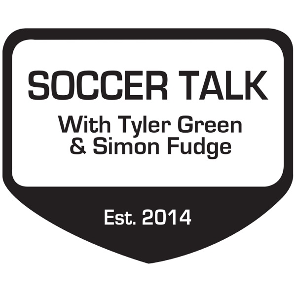 Soccer Talk with Tyler Green and Simon Fudge