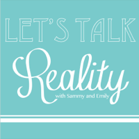 Let's Talk Reality with Sammy and Emily podcast