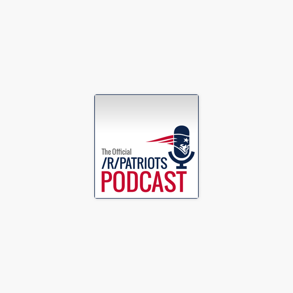 The Official /r/Patriots Podcast on Apple Podcasts