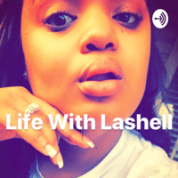 Life With Lashell podcast