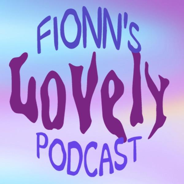 Fionn's Lovely Podcast