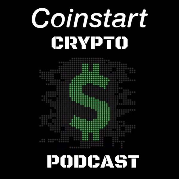 Coinstart Crypto Podcast - Blockchain, Cryptocurrency Insights & Interviews