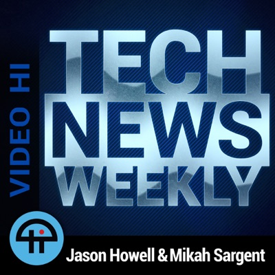 Tech News Weekly (Video HI):TWiT