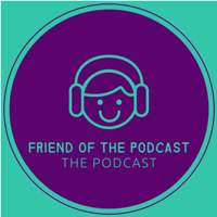Friend of the Podcast podcast