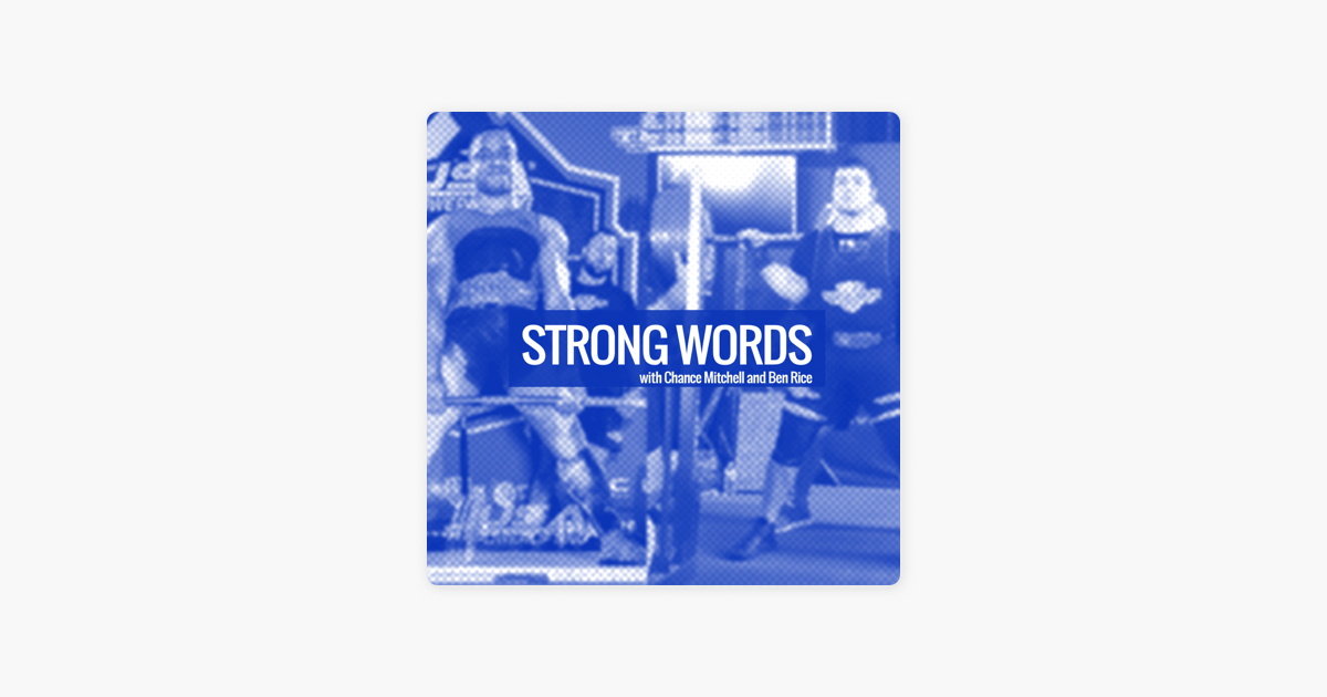 Strong Words Podcast with Chance Mitchell and Ben Rice on