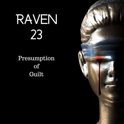 Raven 23:  Presumption of Guilt