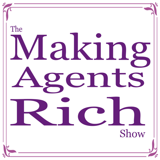 Cover image of The Making Agents Rich Show with Darin Persinger & Jonathan Rivera