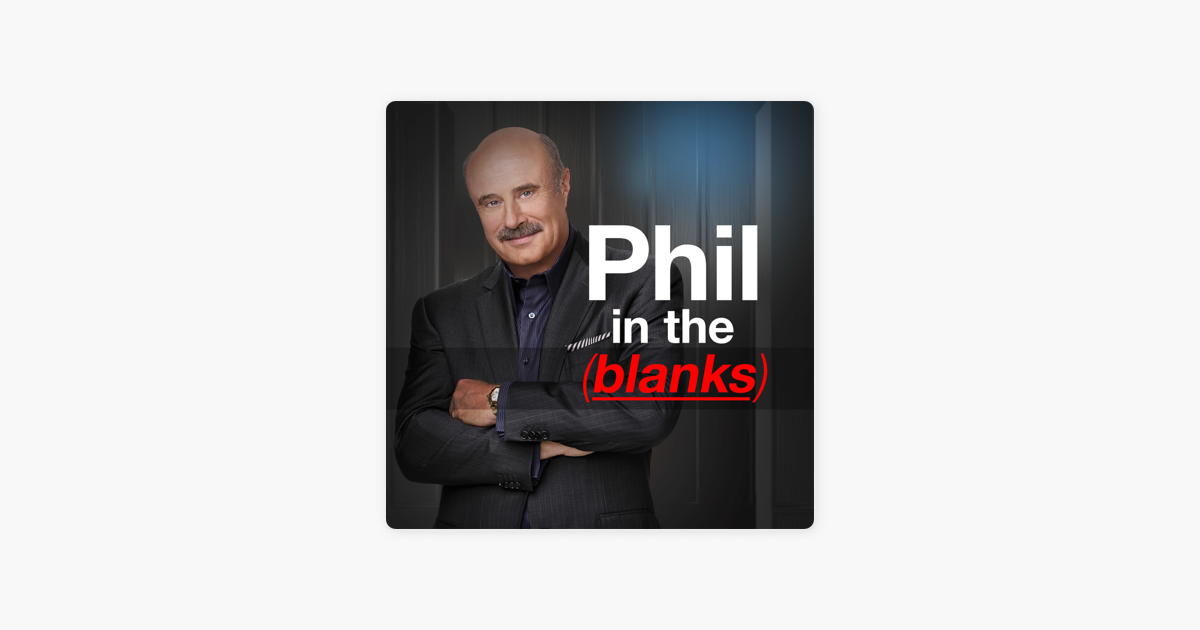 Phil in the Blanks on Apple Podcasts