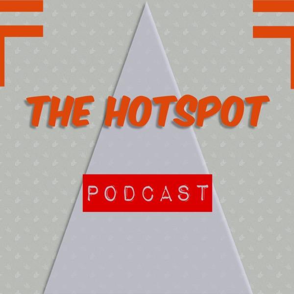 The HotSpot Podcast