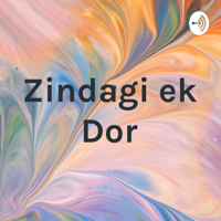 Zindagi ek Dor podcast