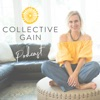 Collective Gain Podcast: tips and real-life stories to find your purpose and live your truth.