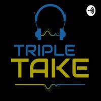 Triple Take Podcast podcast