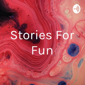 Stories For Fun