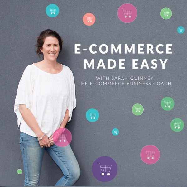E-Commerce Made Easy With Sarah Quinney