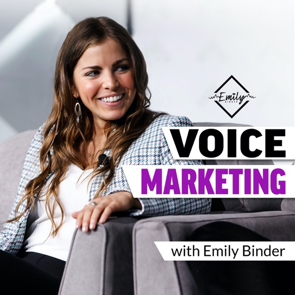 Voice Marketing with Emily Binder podcast show image