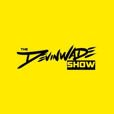 The Devinwade Show:Devinwade