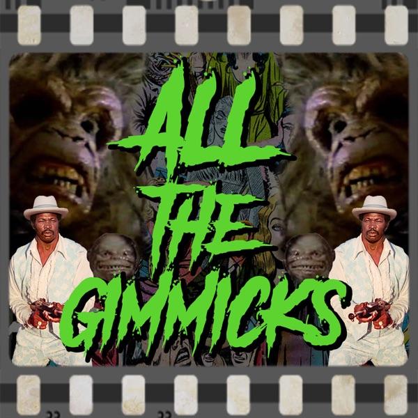 All the Gimmicks