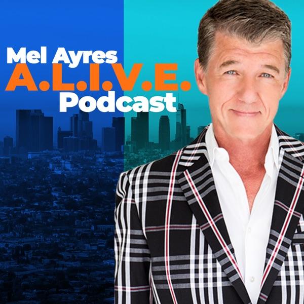 Mel Ayres A.L.I.V.E. Podcast