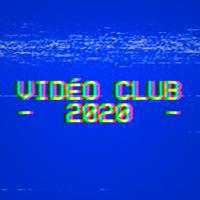 Vidéo Club 2020 podcast