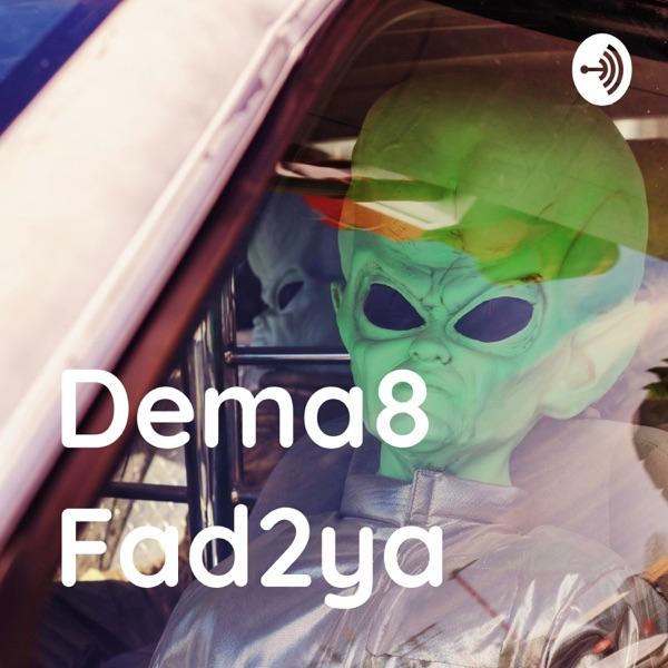 Dema8 Fad2ya