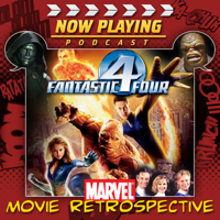 Podcast cover art for Now Playing: The Fantastic Four Movie Retrospective Series