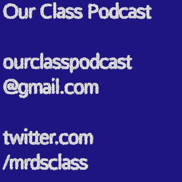 Our Class Podcast