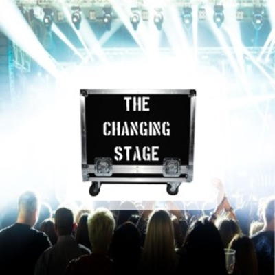 The Changing Stage