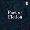 Fact or Fiction artwork