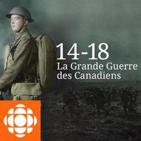 14-18 : La Grande Guerre des Canadiens podcast