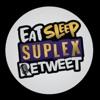 Eat Sleep Suplex Retweet artwork