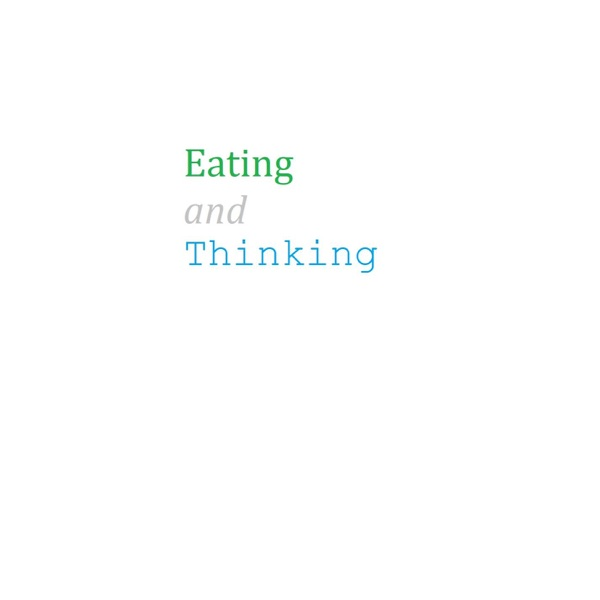 Eating and Thinking