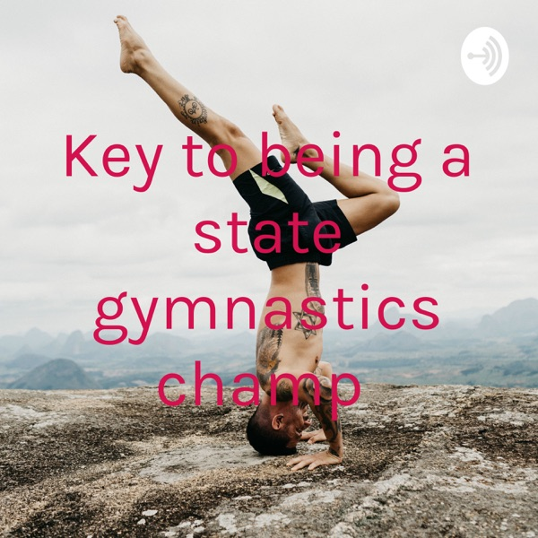 Key to being a state gymnastics champ