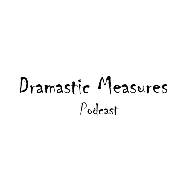 Dramastic Measures Podcast