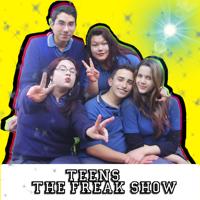 TEENS: The Freak Show podcast