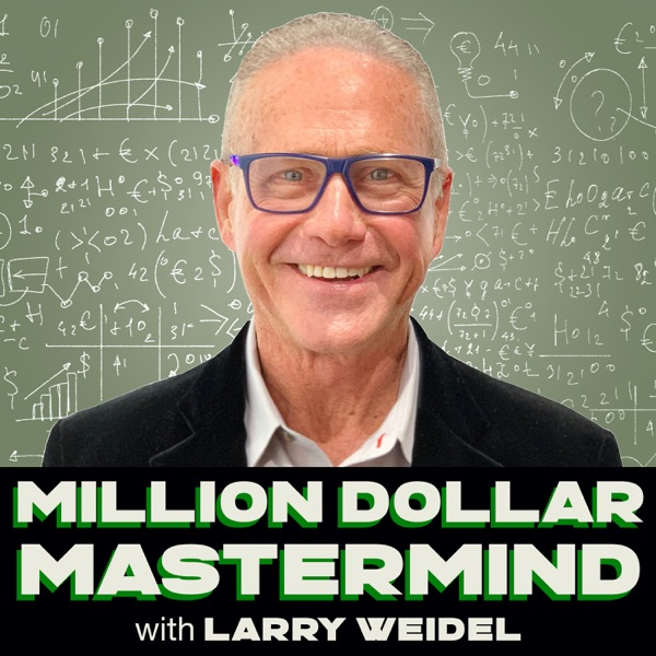 Million Dollar Mastermind with Larry Weidel