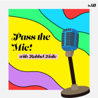 Pass the Mic! podcast