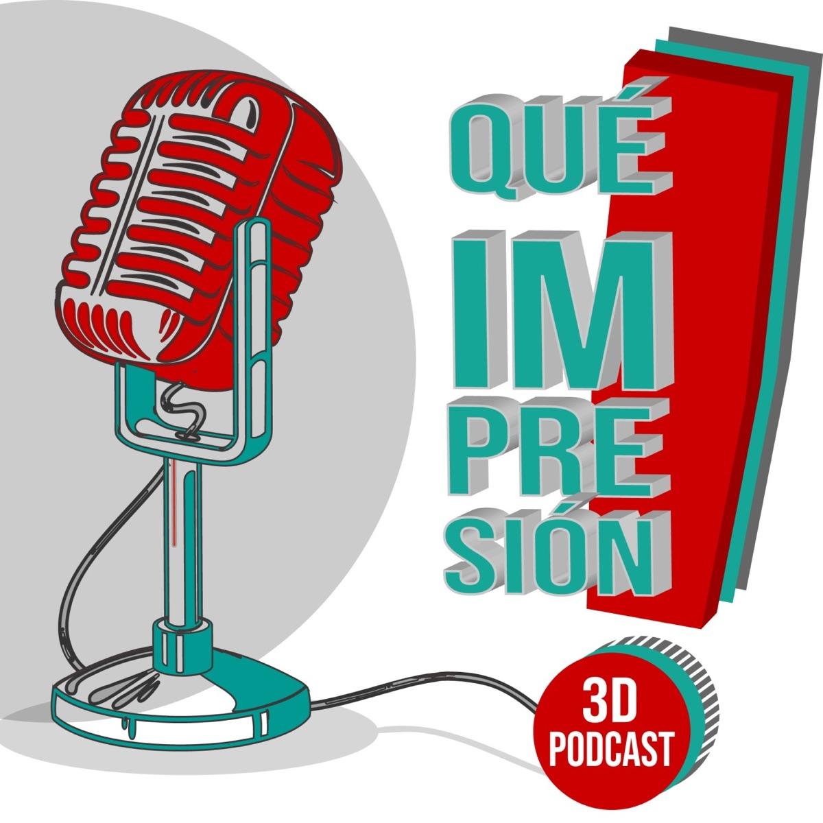 ¡Qué Impresión! Podcast 3D
