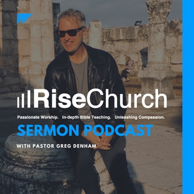 Rise Church with Greg Denham
