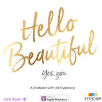 Hello Beautiful - Yes, you podcast