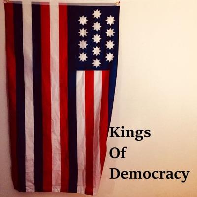 Kings of Democracy